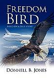 Freedom Bird, Donnell B. Jones, 1436385601