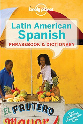 Lonely Planet Latin American Spanish Phrasebook & Dictionary (Lonely Planet Phrasebook &...
