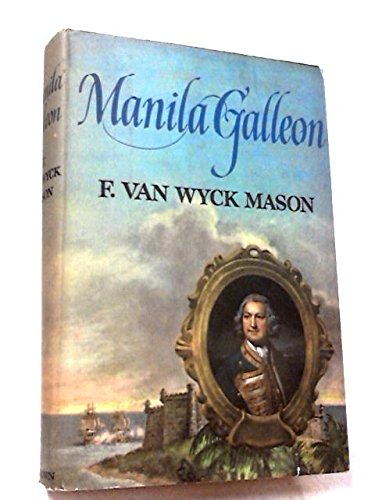 Manila Galleon by F. Van Wyck Mason