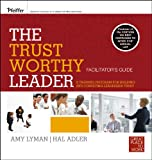 Becoming a Trusted Leader : Facilitator's Guide Package NS, Lyman, Amy and Adler, Hal, 0470905808
