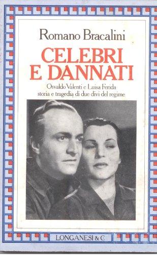 Celebri e dannati: Osvaldo Valenti e Luisa Ferida : storia e tragedia di due divi del regime (Il Cammeo) (Italian Edition)