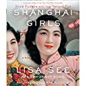 Shanghai Girls: A Novel Audiobook by Lisa See Narrated by Janet Song