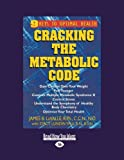 Cracking the Metabolic Code, James B. Lavalle, 1442977817