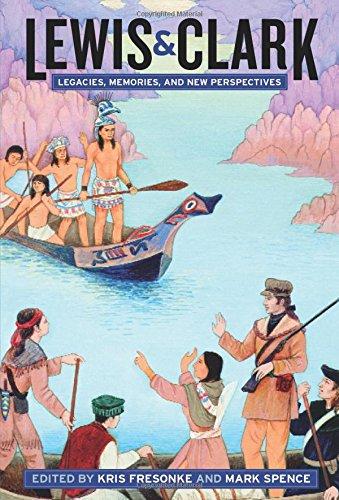 Lewis & Clark: Legacies, Memories, and New Perspectives