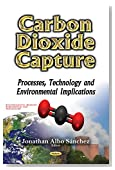 Carbon Dioxide Capture: Processes, Technology and Environmental Implications (Environmental Science, Engineering and Technology)