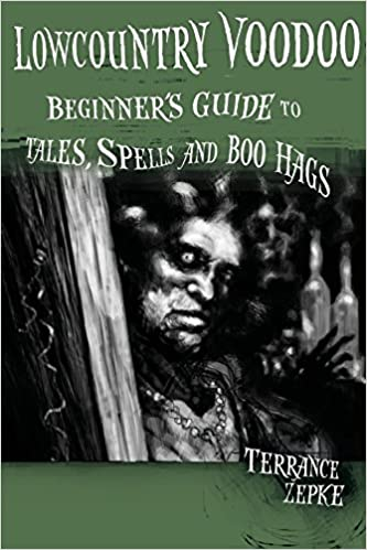 Lowcountry Voodoo: Beginner's Guide to Tales, Spells and Boo