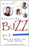 img - for Building Buzz: How To Reach And Impress Your Target Audience by Marisa D'Vari (2004-12-03) book / textbook / text book