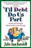 'Til Debt Do Us Part, Julie Ann Barnhill, 0736908994