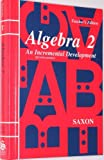 Algebra 2 : An Incremental Development, Saxon, John H., 0939798638