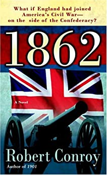 1862: A Novel by [Conroy, Robert]