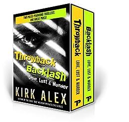 Throwback & Backlash: Love, Lust & Murder