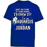 I'd Know It I'm an Aquarius Woman Named Jordan Gift - Girl Kids T-Shirt