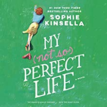 My Not So Perfect Life: A Novel Audiobook by Sophie Kinsella Narrated by Fiona Hardingham