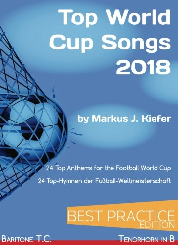 Top World Cup Songs 2018: BEST PRACTICE: Baritone T.C. / Tenorhorn in B (Volume 27) (German Edition) pdf epub