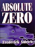 Absolute Zero, Frederick Aldrich, 1571971440