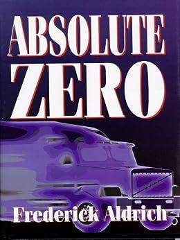 Absolute Zero by [Aldrich, Frederick]
