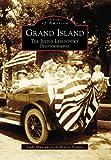 Grand Island: The Julius Leschinsky Photographs (Images of America)