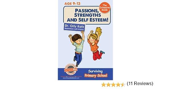 Passions, Strengths & Self Esteem! The Extensive Guide- Surviving ...