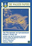 The Machinery of Government Needs a Tune-Up - Lessons for the U. S. National Security Council from the British Committee of Imperial Defence, Chad Manske, 1478380837