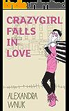 Crazygirl Falls In Love