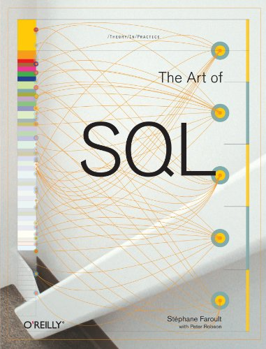 The Art of SQL by Peter Robson , Stephane Faroult, Publisher : O'Reilly Media