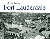 Remembering Fort Lauderdale, Susan Gillis, 1596526564