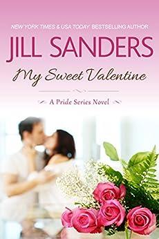 My Sweet Valentine (Pride Series Romance Novels Book 7) by [Sanders, Jill]