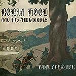 Robin Hood and His Adventures   Paul Creswick