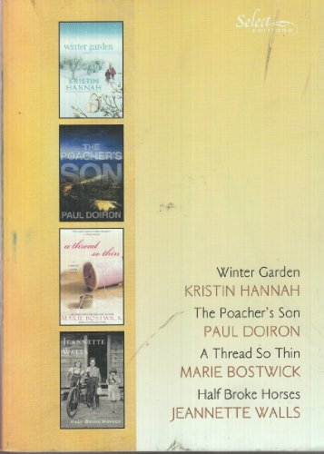 Reader's Digest Select Editions: Volume 3, 2010 (Winter Garden, The Poacher's Son, A Thread So Thin, Half Broke Horses)