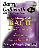Barry Galbraith # 4 - Play-A-Long With Bach (Book & CD Set) (Jazz Guitar Study)