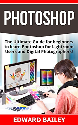 photoshop box set 2 in 1 the ultimate guide for beginners to rh amazon com Tips for Beginners Digital Photography Photography for Beginners