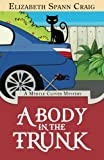 A Body in the Trunk (A Myrtle Clover Cozy Mystery) (Volume 12) by  Elizabeth Spann Craig in stock, buy online here