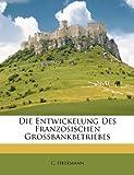Die Entwickelung des Franzosischen Grossbankbetriebes, C. Hegemann, 1286305403