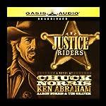 The Justice Riders: Book 1 | Chuck Norris,Ken Abraham,Aaron Norris,Tim Grayem