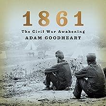 1861: The Civil War Awakening Audiobook by Adam Goodheart Narrated by Jonathan Davis