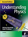 Understanding Physics, Michael Mansfield and Colm O'Sullivan, 0470746386