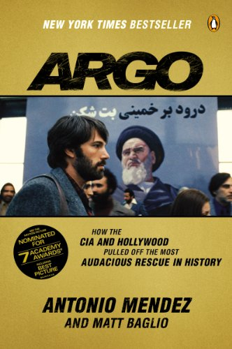 Argo: How the CIA and Hollywood Pulled Off the Most Audacious Rescue in History cover