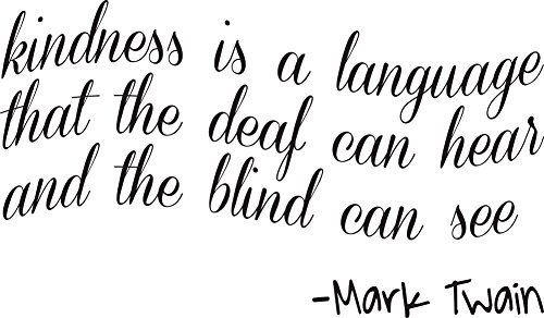 Mark Twain - Kindness Is a Language Vinyl Wall Decals-quotes Sayings- Wall Quotes
