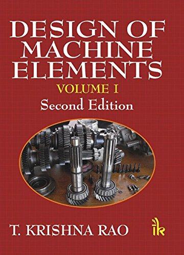Design of Machine Elements, Volume I-2/e (T Krishna Rao Design Of Machine Elements)