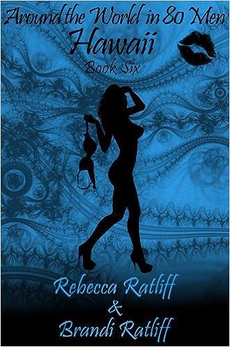 E-Book kostenlos herunterladen Hawaii (Around the World in 80 Men Book 6) B0092IHGQW in German PDF ePub MOBI by Brandi Ratliff,Rebecca Ratliff