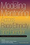 img - for Modeling Mentoring Across Race/Ethnicity and Gender: Practices to Cultivate the Next Generation of Diverse Faculty book / textbook / text book
