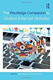 img - for The Routledge Companion to Global Internet Histories book / textbook / text book