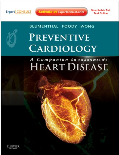Preventive Cardiology: Companion to Braunwald's Heart Disease: Expert Consult - Online and Print