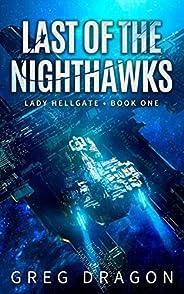 Last of The Nighthawks (Lady Hellgate Book 1)