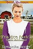 Amish Matchmaker: Practice Match: Amish Romance