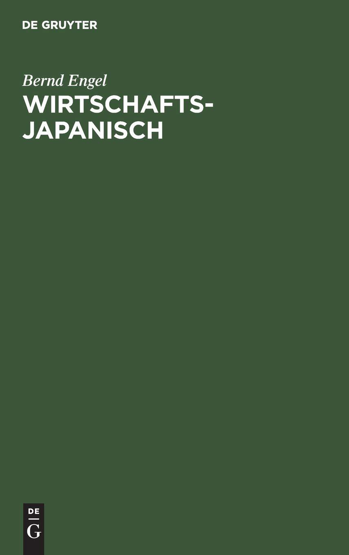 Wirtschaftsjapanisch: Fachtextebuch Japanisch-Deutsch
