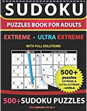 Sudoku Puzzles book for adults 500+ puzzles with full Solutions - Extreme, Ultra Extreme: 2 levels – EXTREME, ULTRA EXTREME Sudoku puzzles book