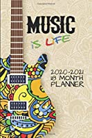 Music Is Life 2020 - 2021 18 Month Planner: