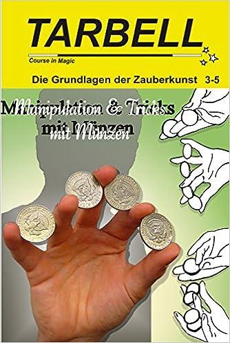 Die Grundlagen Der Zauberkunst 3 5 Manipulation Und Tricks Mit