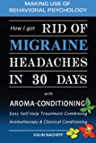 How I Got Rid of Migraine Headaches in 30 Days with Aroma-Conditioning, Kalin Nacheff, 145056660X